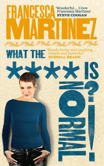 What-the-xxxx-is-normal_Francesca Martinez